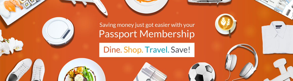 Saving just got easier with your Passport membership
